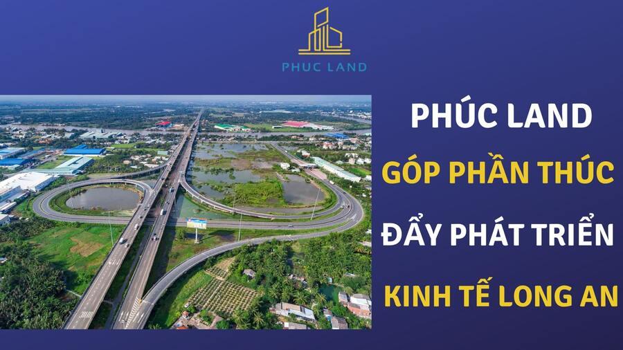 Phúc Land góp phần thúc đẩy phát triển kinh tế Long An nhờ hàng loạt dự án bất động sản quy mô lớn